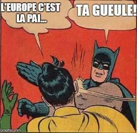 L'Europe c'est la pai...