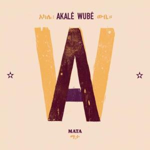 """""""Mata"""", second album du groupe Akalé Wubé, sorti en 2012 ; toute la magie de l'éthio-jazz réunie dans cet opus inaltérable"""
