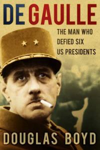 De Gaulle, l'homme qui a défié six présidents américains (sic)