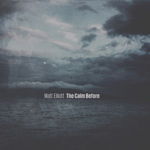 mattelliott_2016_thecalmbefore_cover