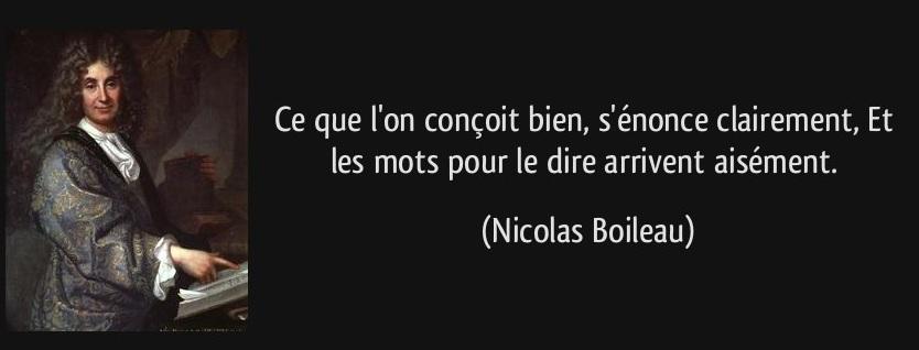 citation-ce-que-l-on-concoit-bien-s-enonce-clairement-et-les-mots-pour-le-dire-arrivent-aisement-nicolas-boileau-179561